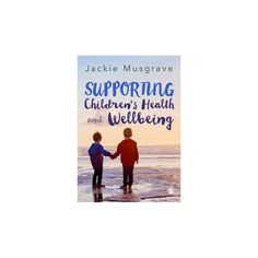 Supporting Children's Health and Wellbeing (Paperback) (Jackie Musgrave)
