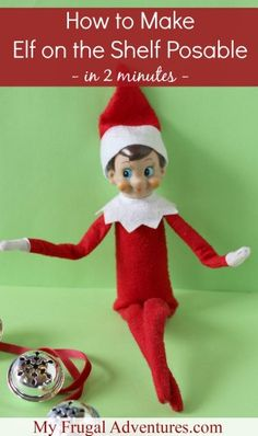 How to Make Elf on the Shelf Posable- in 2 minutes or less!  This little trick makes it so much easier to pose your Elf doing various antics!
