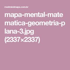 mapa-mental-matematica-geometria-plana-3.jpg (2337×2337)