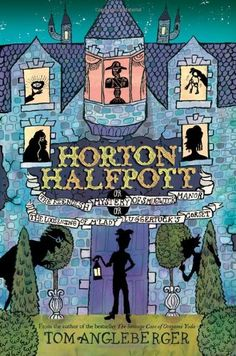 Horton Halfpott  Imagine Charles Dickens, Agatha Christie, and Roald Dahl gave birth to a children's book.