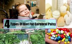 4 Types Of Diet For Cerebral Palsy