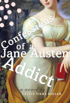 Confessions of a Jane Austen Addict by Laurie Viera Rigler. A modern-day woman who loves Jane Austen novels wakes up to find she's been transported back in the times she's read so much about. Read a review at http://readinginthegarden.blogspot.com/2013/08/confessions-of-jane-austen-addict-by.html
