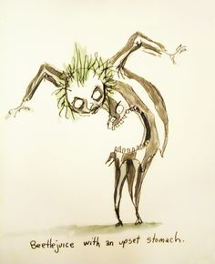 Beetlejuice with an Upset Stomach by Tim Burton. This is a fitting illustration of how I feel now, after eating too much Halloween candy.