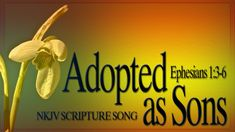 """Ephesians 1:3-6 Song """"Adopted as Sons"""" (Christian Scripture Praise Worsh..."""