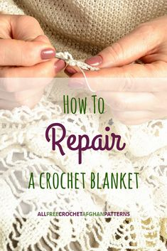 Learn how to repair a crochet blanket with our tutorial and tips!