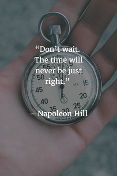The time will never be just right! Do you argee with this quotation? The time will never be just right! Do you argee with this quotation? Good Man Quotes, Love Quotes For Him, Words Quotes, Qoutes, Sayings, Time Quotes Clock, Clocks Quotes, Uplifting Quotes, Inspirational Quotes