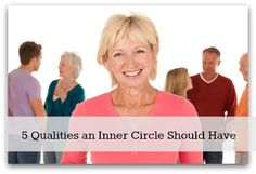 5 Qualities an Inner Circle Should Have