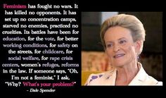 I Don't Care If You Call Yourself A Feminist, Part 1: Dale Spender is an Australian feminist scholar, teacher, writer, and consultant