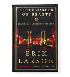 In the Garden of Beasts, A very good book about Hitler in Germany before the WWII