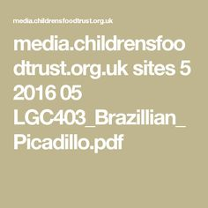 media.childrensfoodtrust.org.uk sites 5 2016 05 LGC403_Brazillian_Picadillo.pdf