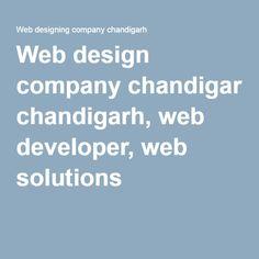 Web design company chandigarh, web developer, web solutions