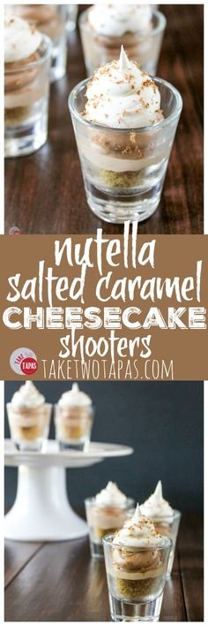 These no-bake cheesecake shooters have Nutella and salted caramel! Topped with whipped cream and chocolate shavings, these mini sweets can be made ahead of time! Nutella Salted Caramel Cheesecake Shooters Recipe | Take Two Tapas