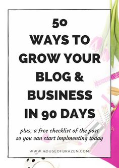 Ever wondered how you were going to grow your biz from scratch? Well, you don't need to wonder becaue here are my 50 Ways to Grow Your Blog & Business in the next 90 Days.
