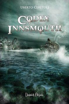 """Recensione: """"Codex Innsmouth"""" (2016) di Uberto Ceretoli"""