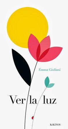 Ver la luz es un poético libro de Emma Giuliani, editado por Kókinos, que ha recibido una mención de honor en la Feria del Libro Infantil de Bolonia de este año, que se celebrará en marzo.