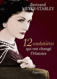 12 couturières qui ont changé l'Histoire - Bertrand Meyer-Stabley, 04/2013