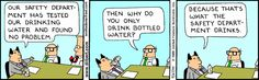 Safety department has tested our water and found no problem... The Dilbert Strip for September 27, 1999