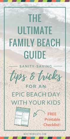 Family Beach Guide With Kids Tips Tricks And Hacks Packing Checklist