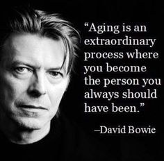 David Bowie wise words about aging. Quotable Quotes, Wisdom Quotes, Quotes To Live By, Me Quotes, Motivational Quotes, Inspirational Quotes, Funny Quotes, Habit Quotes, Quotes Women