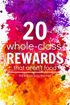 Some favorite whole-class rewards that won't break the bank and aren't food based!  Who would think stinky feet could be so motivating?  Read more at:  http://thebrownbagteacher.blogspot.com/2016/02/20-positive-behavior-rewards-that-arent.html