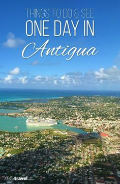 In this post we look at things to do if you only have one day in Antigua. Great ideas for cruise excursions.