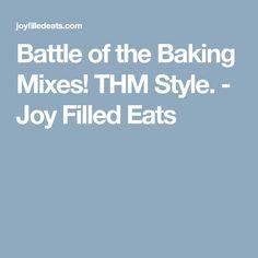 Battle of the Baking Mixes! THM Style. - Joy Filled Eats