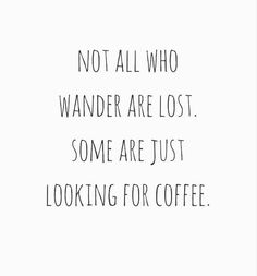 We are looking for coffee. You can find Coffee quotes and more on our website.We are looking for coffee. Inspirational Coffee Quotes, Coffee Quotes Funny, Coffee Shop Quotes, Coffee Definition, Word Definition, Quotes To Live By, Me Quotes, Humor Quotes, Funny Women Quotes