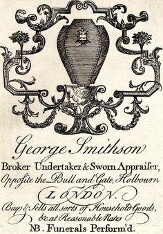 George Smithson, Broker, Undertaker & Sworn Appraiser, London. Funerals Perform'd
