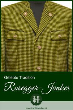 Der Rosegger-Janker ist aus schwarz-grün kariertem Lodenstoff & in der Steiermark heimisch. Peter Rosegger ist der berühmte Namensgeber. Heute gibt es die Trachtenjacke für Damen und Herren neu aufgelegt in mehreren Farbkombinationen. Hier mehr erfahren! Peter Rosegger, Travelling, Color Combinations, Jackets, Black