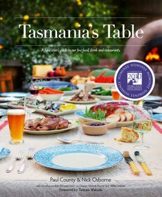 This Tasmanian cookbook is an indispensable culinary guide to one of the wildest and most beautiful produce-rich islands in the world. #tasmania #discovertasmania