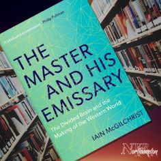 The Master and His Emissary: The Divided Brain and the Making of the Western World - Ian Mcgilchrist Western World, Recommended Reading, Philosophy, Westerns, Books To Read, Brain, The Brain, Philosophy Books, Reading Lists