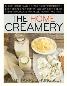 ; Easy Recipes for Butter, Yogurt, Sour Cream, Creme Fraiche, Cream ...