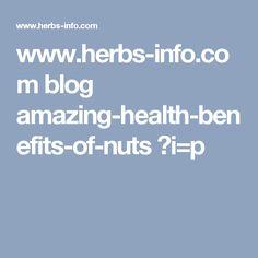 www.herbs-info.com blog amazing-health-benefits-of-nuts ?i=p