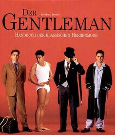 Der Gentleman. Handbuch der klassischen Herrenmode. von BERNHARD. ROETZEL http://www.amazon.de/dp/3833110600/ref=cm_sw_r_pi_dp_NTdNub1S1MT1R