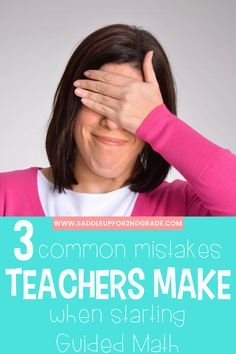 Are you starting guided math in your classroom? Check out these 3 common mistakes to avoid as a first year teacher or a teacher new to guided math!