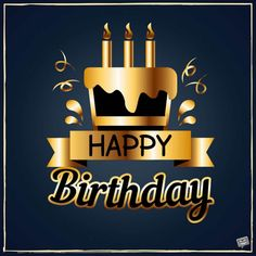 Birth Day QUOTATION – Image : Quotes about Birthday – Description Happy Birthday / joyeux anniversaire / bon anniversaire / gateau / or / bougies / Sharing is Caring – Hey can you Share this Quote ! Happy Birthday Quotes For Him, Happy Birthday Wishes For Him, Birthday Wishes For Boyfriend, Happy Birthday Pictures, Birthday Wishes Quotes, Happy Birthday Funny, Birthday Love, Happy Birthday Greetings, Funny Happy