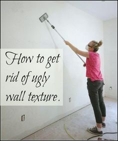 How to get rid of ugly wall texture.