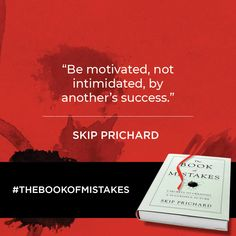 """Be motivated, not intimidated, by another's success."" -Skip Prichard"