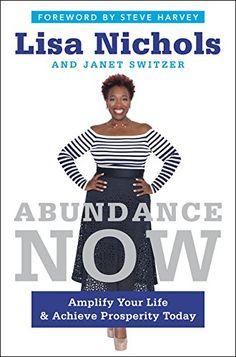 Abundance Now: Amplify Your Life & Achieve Prosperity Today by Lisa Nichols http://www.amazon.com/dp/0062412205/ref=cm_sw_r_pi_dp_2Ziewb1FZGKDS