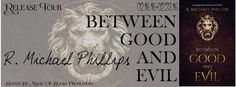 BETWEEN GOOD AND EVIL Auburn Notch Mystery Book 1  AUTHOR: R. Michael Phillips