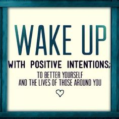 Positive Intentions...