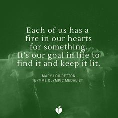 Each of us has a fire in our hearts