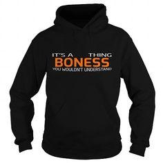 nice It is a BONESS t-shirts Thing. BONESS Last Name hoodie