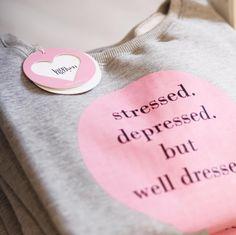STRESSED DEPRESSED BUT WELL DRESSED   www.lananguyen.com