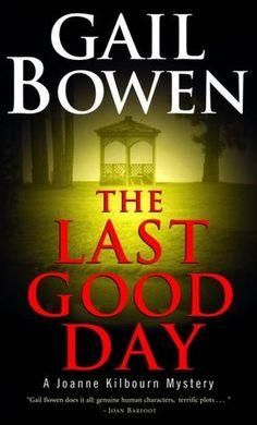 The Last Good Day: A Joanne Kilbourn Mystery