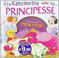Tante allegre canzoncine dedicate al mondo delle Principesse