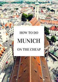 How to do Munich on the Cheap // Get more travel tips and inspiration for Germany at http://www.holidaystoeurope.com.au/home/resources/destination-articles/germany