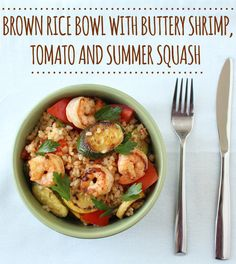This brown rice bowl with buttery shrimp and veggies is what you should eat for dinner tonight