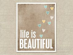 Hey, I found this really awesome Etsy listing at http://www.etsy.com/listing/108425005/poster-life-beautiful-beautiful-life-art