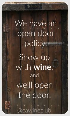 The California Wine Club features artisan wines from small, family wineries. With six wine club levels, we have options to suit every taste and budget. California Wine Club, Just In Case, Just For You, Open Door Policy, Wine Signs, Carne Asada, In Vino Veritas, Wine Time, Funny Signs